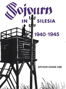 Sojourn in Silesia by Arthur Evans CBE