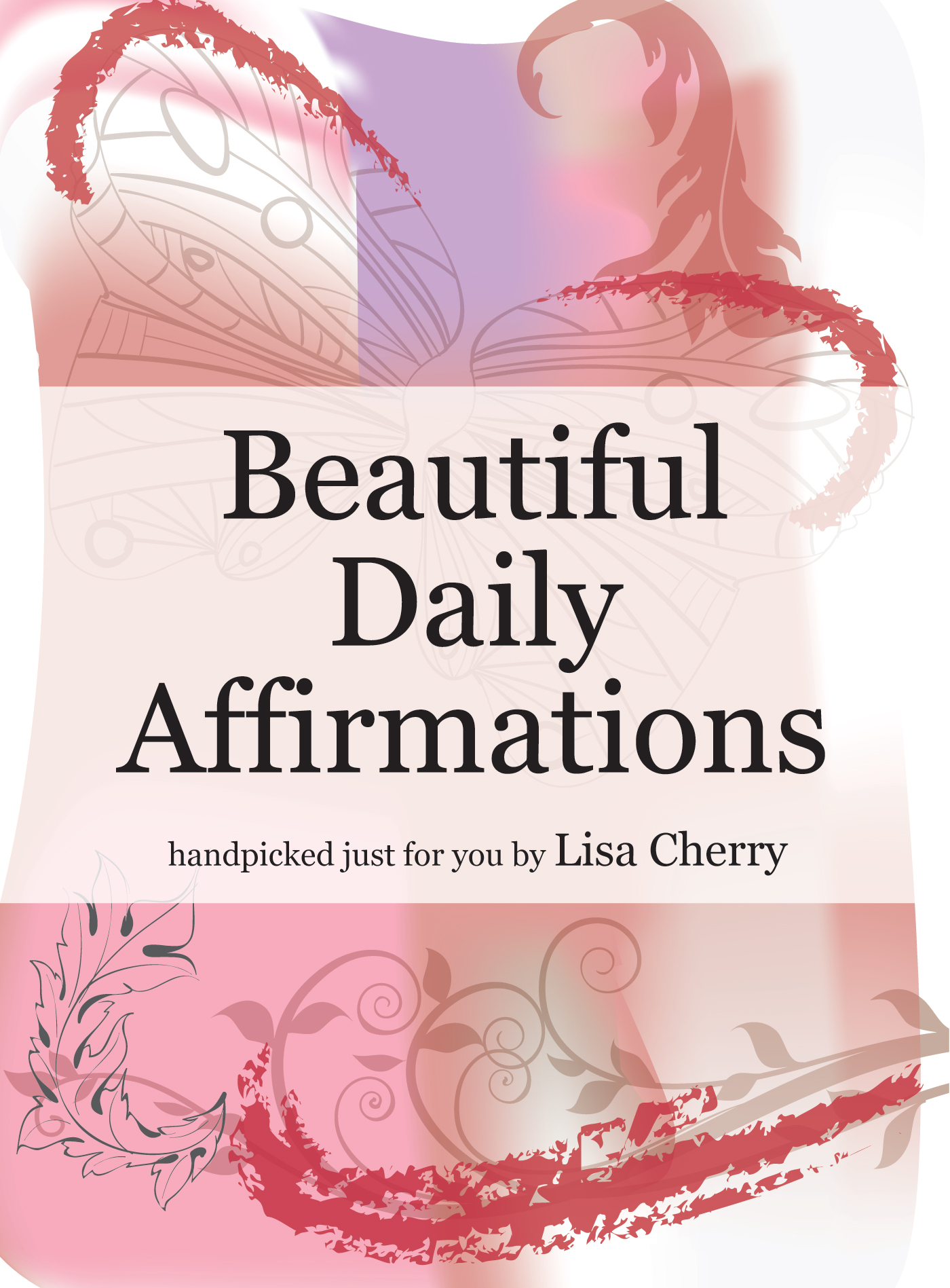 Beautiful Daily Affirmations by Lisa Cherry