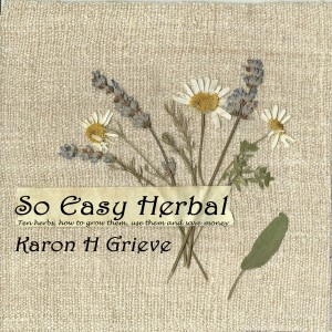 So Easy Herbal by Karon Grieve