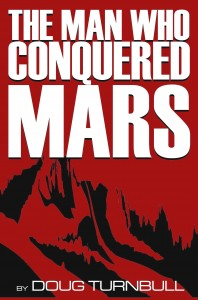 The Man Who Conquered Mars by Doug Turnbull