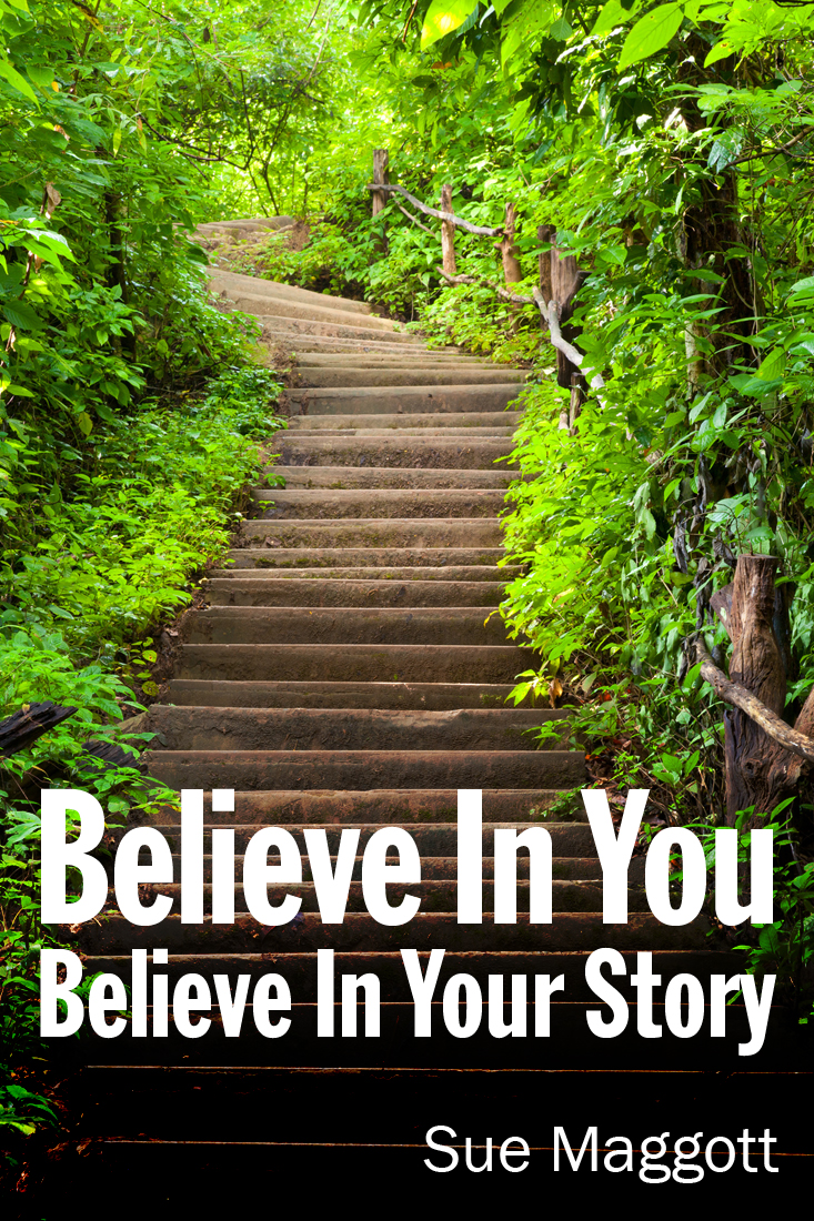 Believe in You. Believe in Your Story.