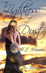 The Lightness of Dust