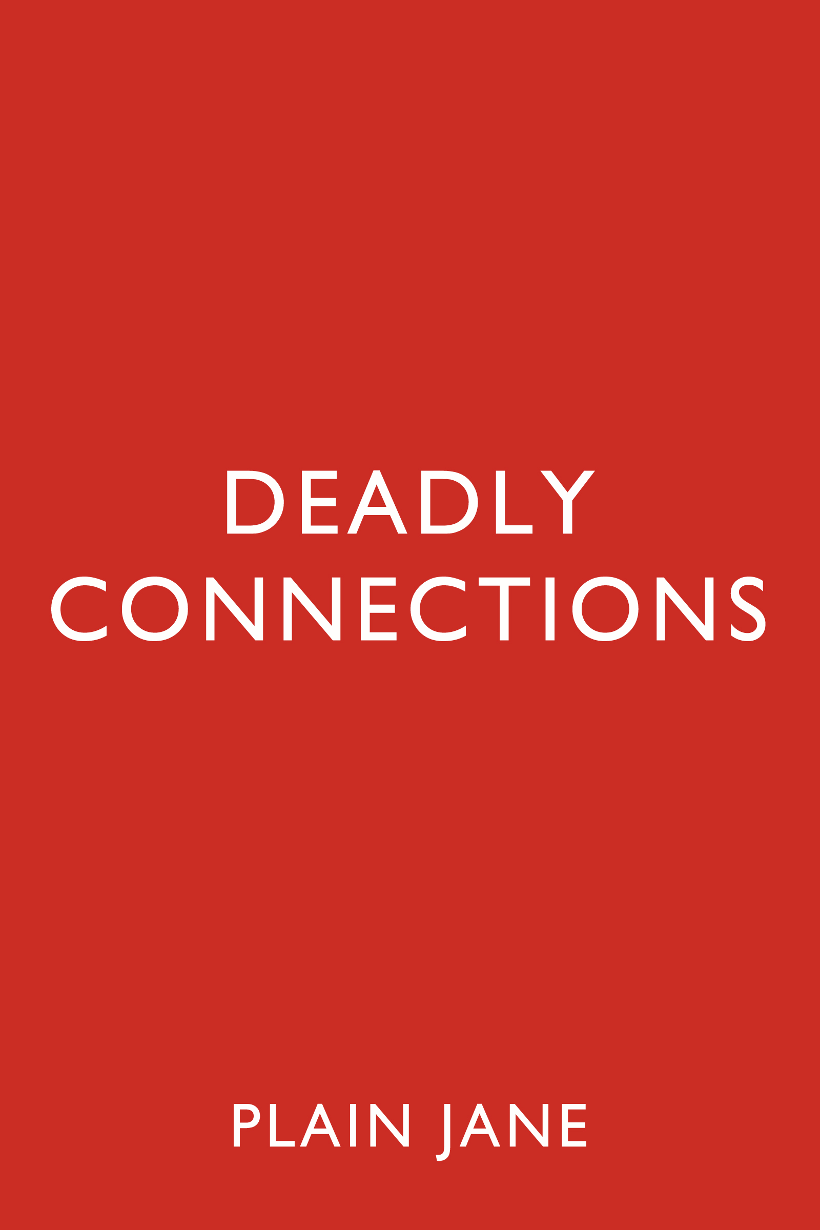 Deadly Connections