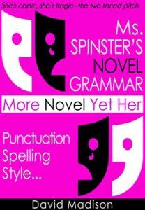 Ms. Spinster's Novel Grammar
